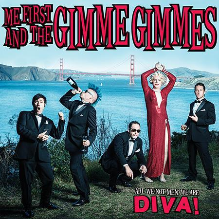 Cover ME FIRST & THE GIMME GIMMES, are we not men? we are diva!
