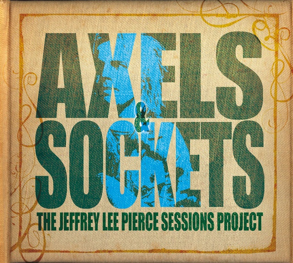 Cover JEFFREY LEE PIERCE SESSION PROJECT, axels & sockets