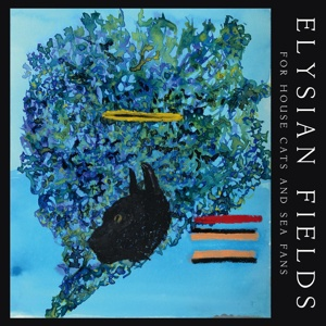 Cover ELYSIAN FIELDS, for house cats and sea fans