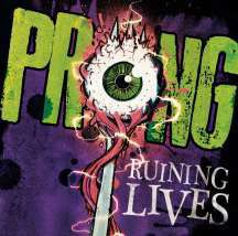 Cover PRONG, ruining lives