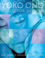 NELL BERAM & CAROLYN BORISS-KRIMSKY, yoko ono: collector of skies cover