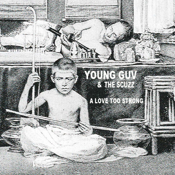 Cover YOUNG GUV & THE SCUZZ, a love to strong