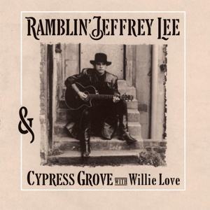 Cover RAMBLIN´ JEFFREY LEE & CYPRESS GROVE, with willie love