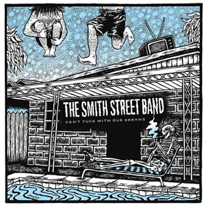 Cover SMITH STREET BAND, don´t fuck with our dreams
