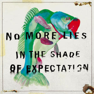 Cover NO MORE LIES, în the shade of expactation