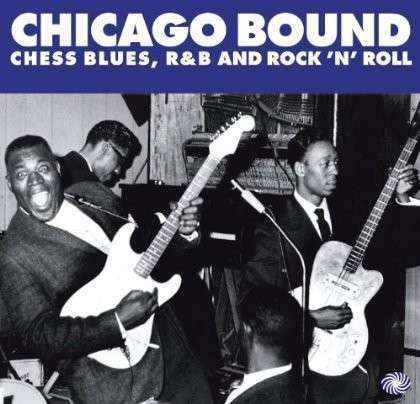 Cover V/A, chicago bound (chess blues, rock´n roll)