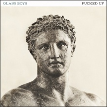 Cover FUCKED UP, glass boys