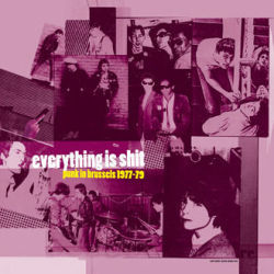 Cover V/A, everything is shit: punk in brussels 1977-79