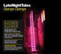 DJANGO DJANGO, late night tales cover