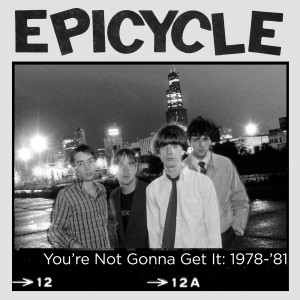 EPICYCLE, you´re not gonna get it - 1978-81 cover
