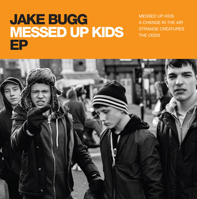 Cover JAKE BUGG, messed up kids