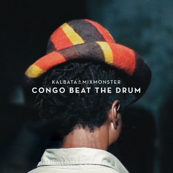 Cover KALBATA & MIXMONSTER, congo beat the drum