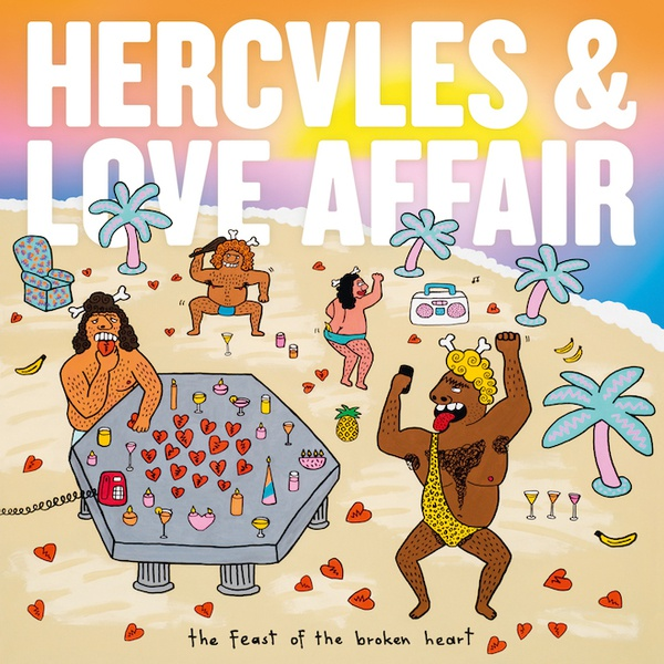 Cover HERCULES & LOVE AFFAIR, the feast of the broken heart