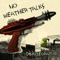 NO WEATHER TALKS, disintegrator ep cover