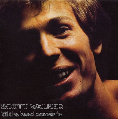 Cover SCOTT WALKER, ´til the band comes in