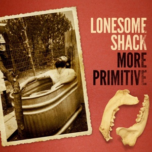 LONESOME SHACK, more primitive cover
