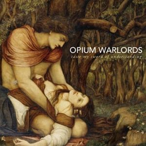 Cover OPIUM WARLORDS, taste my sword of understanding
