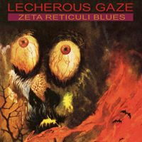LECHEROUS GAZE, zeta reticuli blues cover