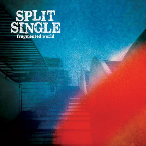 SPLIT SINGLE, fragmented world cover