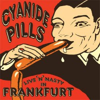 Cover CYANIDE PILLS, live n nasty in frankfurt