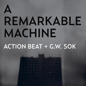 Cover ACTION BEAT & G.W. SOK, a remarkable machine