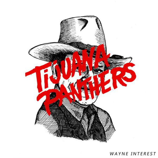 Cover TIJUANA PANTHERS, wayne interest