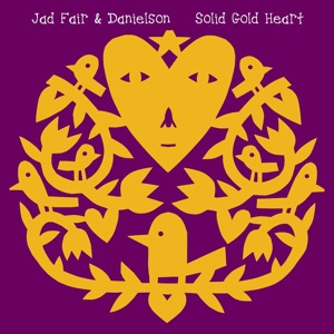 JAD FAIR & DANIELSON, solid gold heart cover
