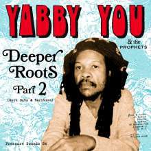 Cover YABBY YOU & THE PROPHETS, deeper roots part 2