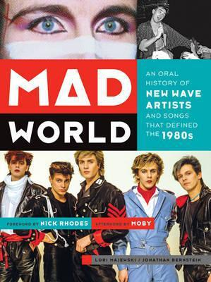 Cover LORI MAJEWSKI, mad world: an oral history of new wave artists