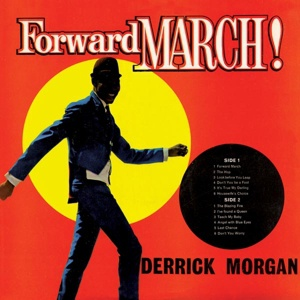 Cover DERRICK MORGAN, forward march