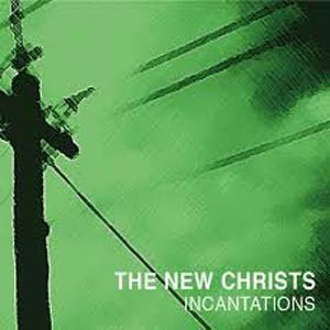 NEW CHRISTS, incantations cover