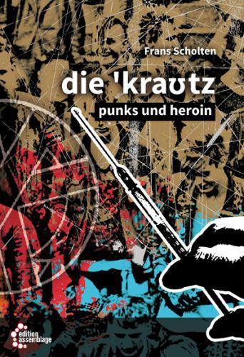 FRANS SCHOLTEN, die ´krautz - punks und heroin cover