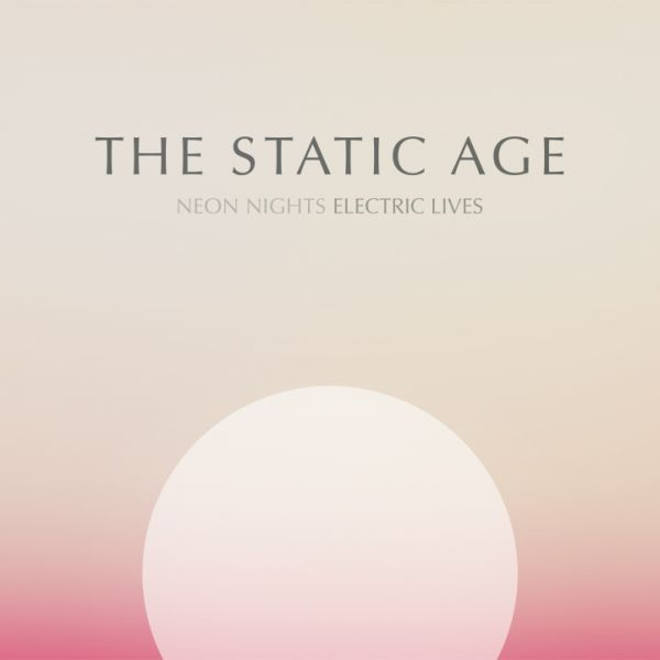 Cover STATIC AGE, neon nights electric lives