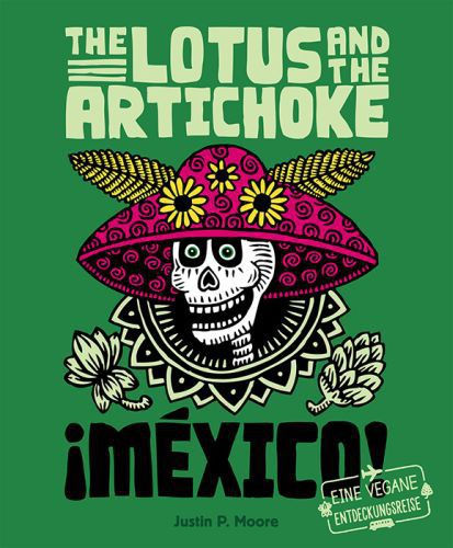Cover JUSTIN P. MOORE, the lotus and the artichoke - mexico