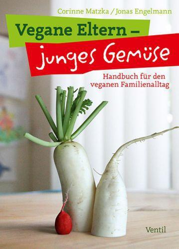 CORINNE MATZKA / JONAS ENGELMANN, vegane eltern - junges gemüse cover
