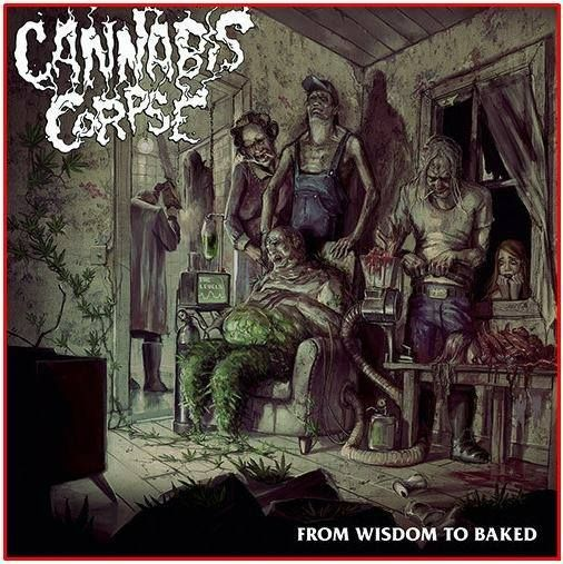 Cover CANNABIS CORPSE, from wisdom to baked