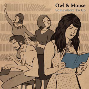 Cover OWL & MOUSE, somewhere to go
