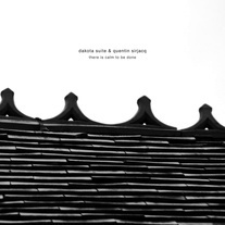 Cover DAKOTA SUITE & QUENTIN SIRJACQ, there is calm to be