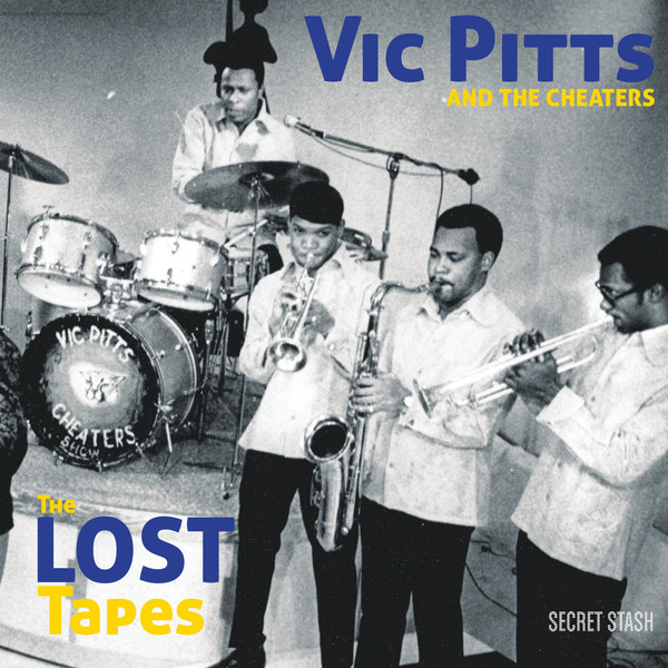 VIC PITTS AND THE CHEATERS, lost tapes cover