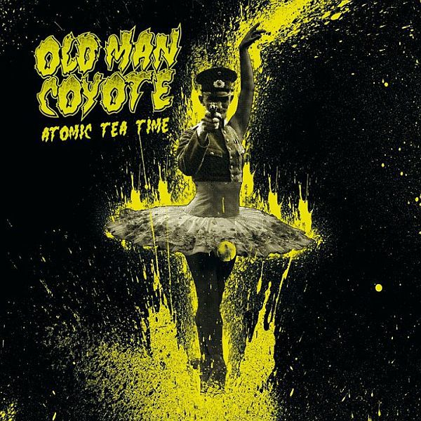 Cover OLD MAN COYOTE, atomic tea time