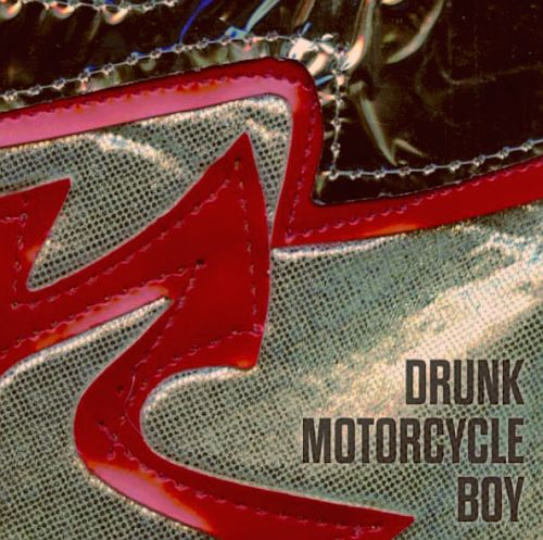 Cover DRUNK MOTORCYCLE BOY, s/t