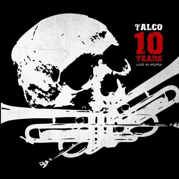 TALCO, 10 years - live in iruna cover