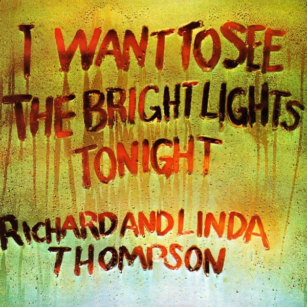 Cover RICHARD & LINDA THOMPSON, i want to see the bright lights tonight