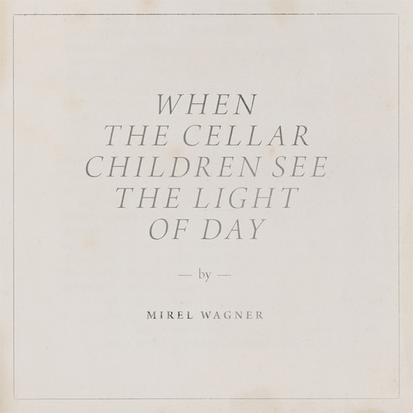 Cover MIREL WAGNER, when the cellar children see the light of day