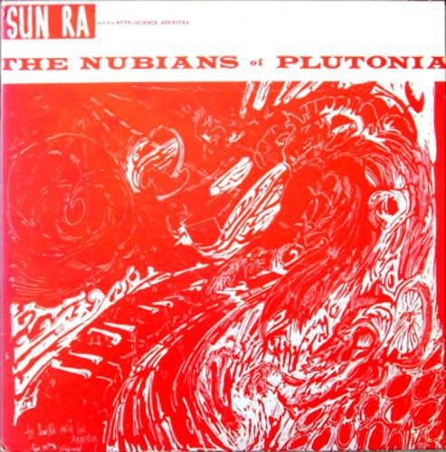 Cover SUN RA AND HIS MYTH SCIENCE ARKESTRA, the nubians of plutonia