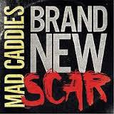 Cover MAD CADDIES, brand new scar