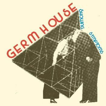 Cover GERM HOUSE, showing symptoms