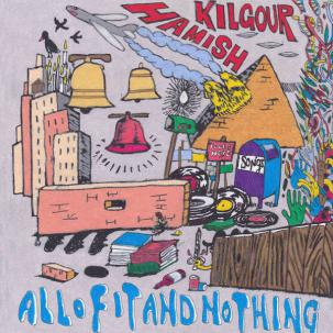 Cover HAMISH KILGOUR, all of it and nothing