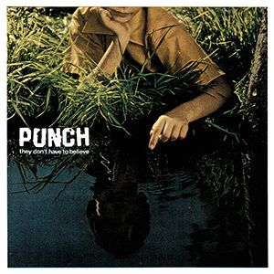 PUNCH, they don´t have to believe cover