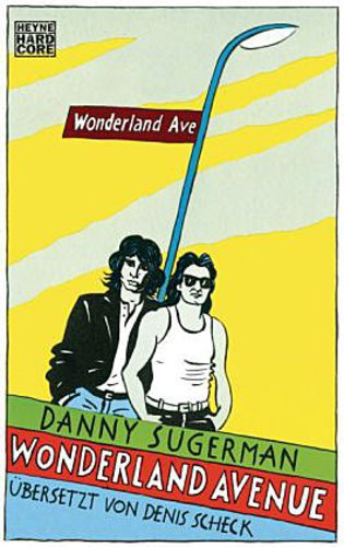 DANNY SUGERMAN, wonderland avenue - sex, drugs & rock´n´roll cover